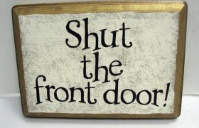Shut the front door meaning