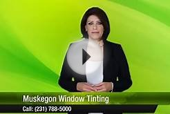 Muskegon Window Tinting Muskegon Great 5 Star Review by